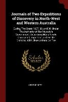 Journals Of Two Expeditions Of Discovery In North-west And Western Australia