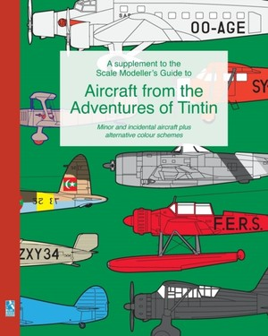 Supplement To The Scale Modeller's Guide To Aircraft From The Adventures Of Tintin