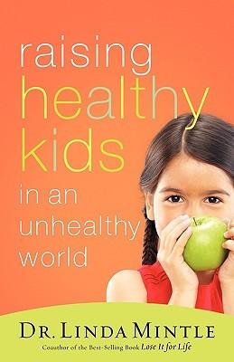 Raising Healthy Kids In An Unhealthy World