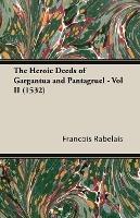 Heroic Deeds Of Gargantua And Pantagruel - Vol Ii (1532)