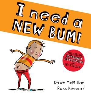 I Need A New Bum!