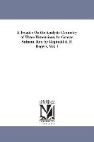Treatise On The Analytic Geometry Of Three Dimensions, By George Salmon, Rev. By Reginald A. P. Rogers. Vol. 1