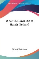 What The Birds Did At Hazel's Orchard