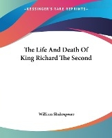 Life And Death Of King Richard The Second
