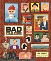 Wes Anderson Collection: Bad Dads: Art Inspired By The Films Of W