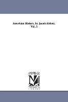 American History, By Jacob Abbott. Vol. 3