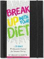 Break Up With Your Diet