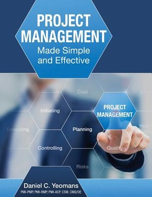 Project Management Made Simple And Effective