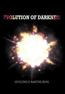 Evolution Of Darkness