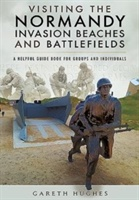 Visiting The Normandy Invasion Beaches And Battlefields