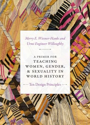 Primer For Teaching Women, Gender, And Sexuality In World History