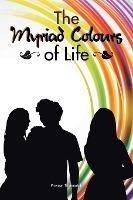 Myriad Colours Of Life