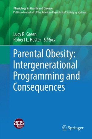 Parental Obesity: Intergenerational Programming And Consequences