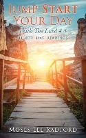 Jump Start Your Day With The Lord # 4