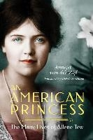 American Princess: The Many Lives Of Allene Tew