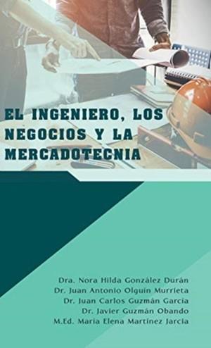 Ingeniero, Los Negocios Y La Mercadotecnia