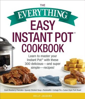 Everything Easy Instant Pot(r) Cookbook