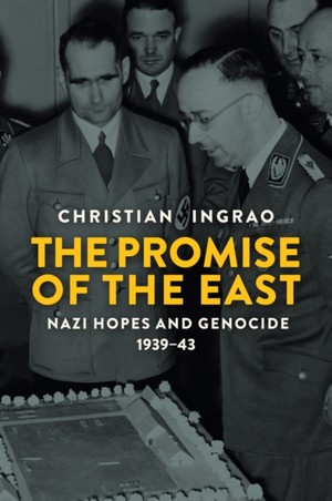 Promise Of The East, Nazi Hopes And Genocide, 1939-43