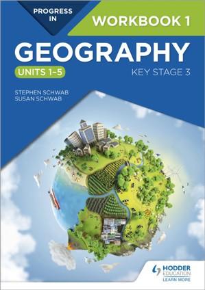 Progress In Geography: Key Stage 3 Workbook 1 (units 1-5)