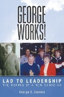 George Works! Lad To Leadership