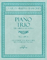 Piano Trio - Per Aspera Ad Astra - No.3 In A - Set To Music For Pianoforte, Violin And Violoncello - Op. 158