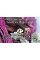 Invitation To The Indian Traditions Of Rangolis And Flower Garlands