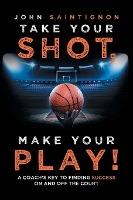 Take Your Shot, Make Your Play!
