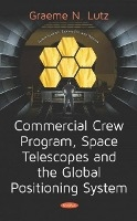 Commercial Crew Program, Space Telescopes And The Global Positioning System Telescopes And The Global Positioning System