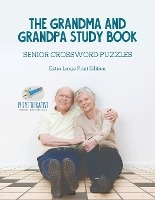 Grandma And Grandpa Study Book Senior Crossword Puzzles Extra Large Print Edition