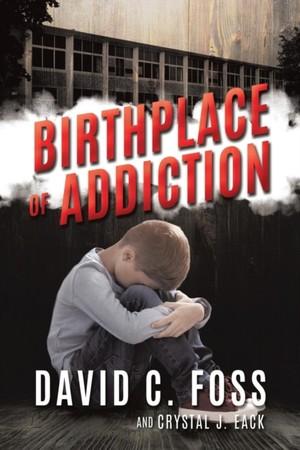 Birthplace Of Addiction