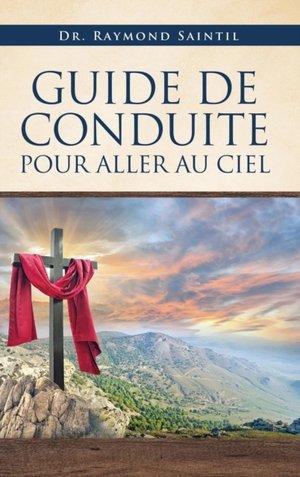Guide De Conduite Pour Aller Au Ciel