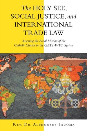 Holy See, Social Justice, And International Trade Law