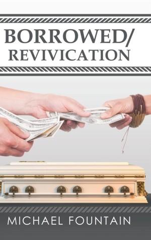 Borrowed/revivication