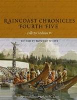 Raincoast Chronicles Fourth Five
