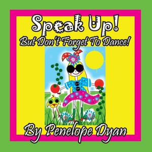 Speak Up! But Don't Forget To Dance!