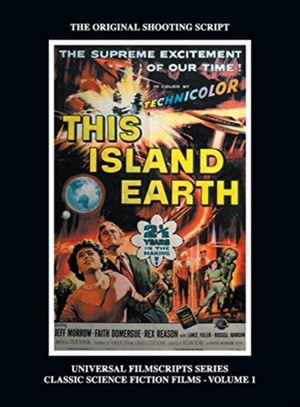 This Island Earth (universal Filmscripts Series Classic Science Fiction) (hardback)