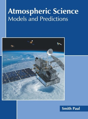 Atmospheric Science: Models And Predictions