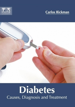Diabetes: Causes, Diagnosis And Treatment