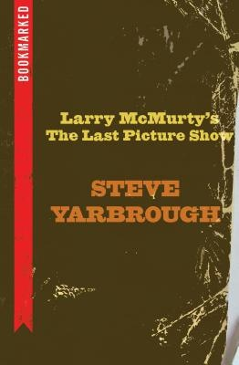 Larry McMurtry's The Last Picture Show