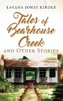 Tales Of Bearhouse Creek And Other Stories