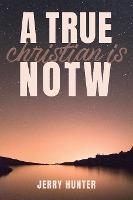 True Christian Is Notw