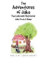 The Adventure of Jake the Labrador Retriever
