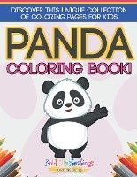Panda Coloring Book! Discover This Unique Collection Of Coloring Pages For Kids