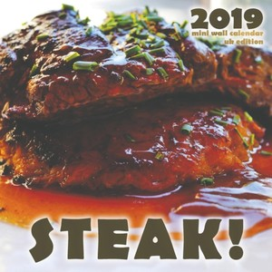 Steak! 2019 Mini Wall Calendar (uk Edition)