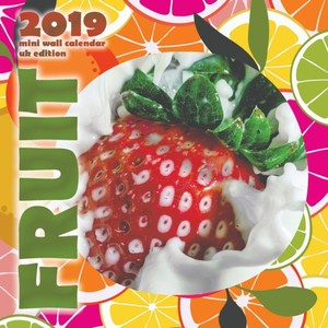 Fruit 2019 Mini Wall Calendar (uk Edition)