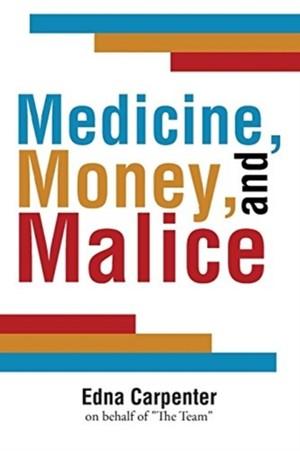 Medicine, Money, And Malice