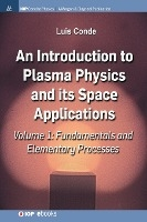 Introduction To Plasma Physics And Its Space Applications, Volume 1