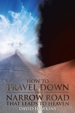 How To Travel Down The Narrow Road That Leads To Heaven