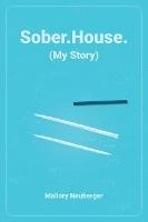 Sober.house. (my Story)