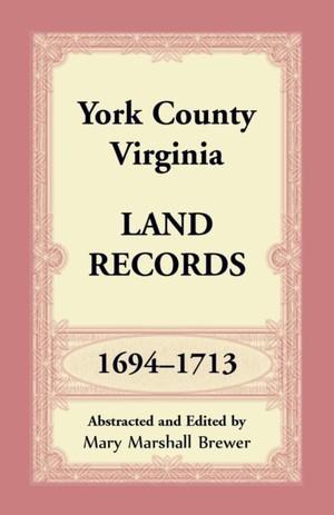 York County, Virginia Land Records, 1694-1713